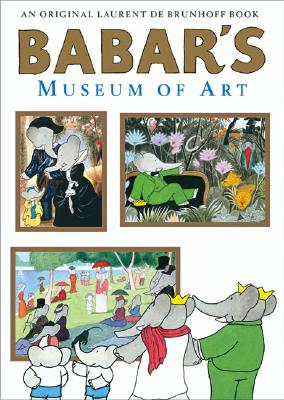 Babar's Museum of Art - de Brunhoff, Laurent