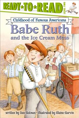 Babe Ruth and the Ice Cream Mess - Gutman, Dan