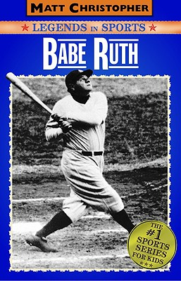 Babe Ruth: Legends in Sports - Christopher, Matt