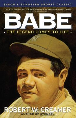Babe: The Legend Comes to Life - Creamer, Robert W