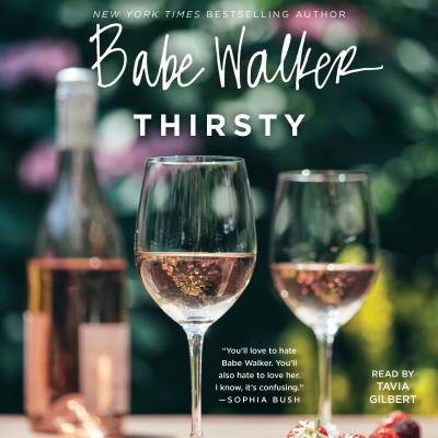 Babe Walker: Thirsty - Walker, Babe, and Gilbert, Tavia (Read by)