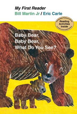 Baby Bear, Bear Bear, What Do You See? - Martin, Bill, Jr., and Carle, Eric (Illustrator)