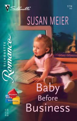 Baby Before Business - Meier, Susan