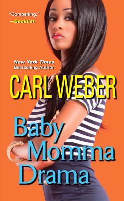 Baby Momma Drama - Weber, Carl, Mr.