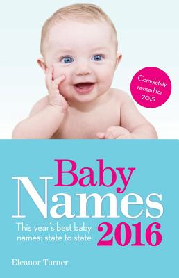Baby Names: This Year's Best Baby Names: State to State - Turner, Eleanor