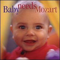 Baby Needs Mozart - Allan Vogel (oboe); Anthony Newman (harpsichord); Carol Rosenberger (piano); Claudi Arimany (flute);...