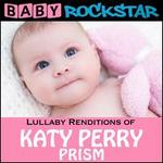 Baby Rockstar: Lullaby Renditions of Katy Perry: Prism