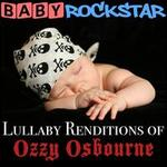 Baby Rockstar: Lullaby Renditions of Ozzy Osbourne