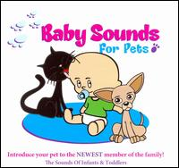 Baby Sounds For Pets - Various Artists