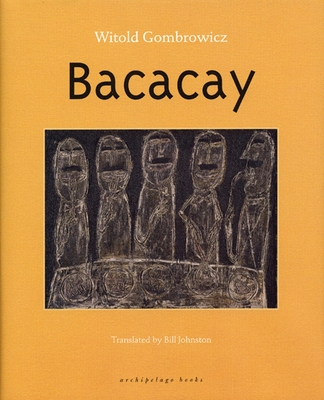 Bacacay - Gombrowicz, Witold, and Johnston, Bill (Translated by)