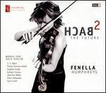 Bach 2 the Future: Works for Solo Violin, Vol. 1