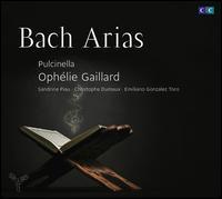 Bach: Arias - Christophe Dumaux (alto); Emilianó Gonzalez-Toro (tenor); Pulcinella; Sandrine Piau (soprano); Ophélie Gaillard (conductor)