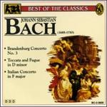 Bach: Brandenburg Concerto No. 3; Toccata & Fugue in D minor; Italian Concerto in F major