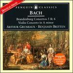 Bach: Brandenburg Concertos 5 & 6; Violin Concerto in A minor