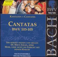 Bach: Cantatas, BWV 103-105 - Adalbert Kraus (tenor); Arleen Augér (soprano); Doris Soffel (alto); Helen Watts (alto); Peter Schreier (tenor);...