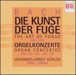 Bach: Die Kunst Der Fuge; Orgelkonzerte BWV 592, 593, 594, 596