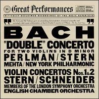 Bach: Double Concerto, BWV 1043; Violin Concertos, BWV 1041 & 1042 - English Chamber Orchestra (chamber ensemble); Isaac Stern (violin); Itzhak Perlman (violin); New York Philharmonic;...