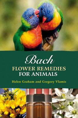 Bach Flower Remedies for Animals - Vlamis, Gregory, and Graham, Helen
