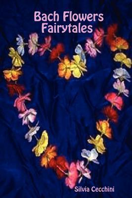 Bach Flowers Fairytales - Cecchini, Silvia