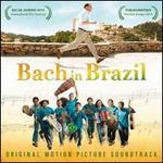 Bach in Brazil [Original Motion Picture Soundtrack]