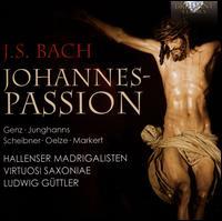 Bach: Johannes-Passion - Andreas Scheibner (bass); Annette Markert (alto); Christiane Oelze (soprano); Christoph Genz (tenor);...