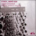 Bach: L'Orgue Concertant; Sinfonias; Sonates; Concertos
