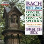 Bach, Mendelssohn: Organ Works