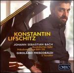 Bach: Musikalisches Opfer; Präludium & Fuge, BWV 552; Frescobaldi: 3 Toccaten