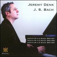 Bach: Partitas Nos. 3, 4, 6 - Jeremy Denk (piano)
