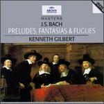 Bach: Preludes, Fantasias & Fugues