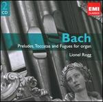 Bach: Preludes, Toccatas and Fugues for organ
