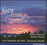 Bach: Psaume 51; Cantate 82