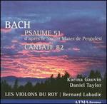 Bach: Psaume 51; Cantate 82