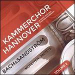 Bach & Sandström: Motetten, Vol. 2