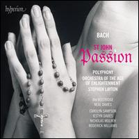 Bach: St. John Passion - Carolyn Sampson (soprano); Ian Bostridge (tenor); Iestyn Davies (counter tenor); Neal Davies (bass); Nicholas Mulroy (tenor);...