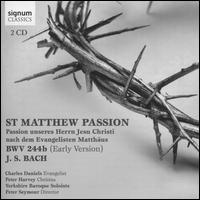 Bach: St. Matthew Passion - Early Version - Bethan Thomas (soprano); Bethany Seymour (soprano); Charles Daniels (vocals); Helen Neeves (soprano);...