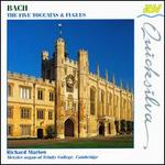 Bach: The 5 Toccatas & Fugues