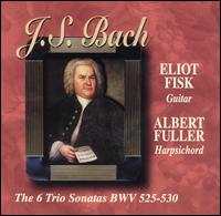 Bach: The Trio Sonatas, BWV 525-530 - Albert Fuller (harpsichord); Eliot Fisk (guitar)