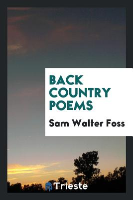 Back Country Poems - Foss, Sam Walter