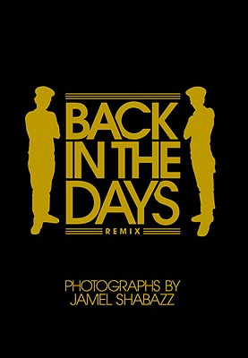 Back in the Days Remix - Shabazz, Jamel (Photographer), and Usher, Carlton, and Paniccioli, Ernie (Foreword by)