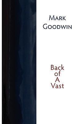 Back of a Vast - Goodwin, Mark