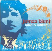 Back to Bedlam [Clean] - James Blunt
