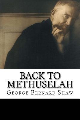 Back to Methuselah - Shaw, George Bernard