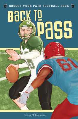 Back to Pass: A Choose Your Path Football Book - Simons, Lisa M Bolt