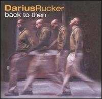 Back to Then - Darius Rucker