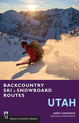Backcountry Ski & Snowboard Routes: Utah - Hargrave, Jared