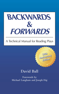 Backwards & Forwards: A Technical Manual for Reading Plays - Ball, David