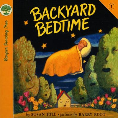 Backyard Bedtime - Hill, Susan