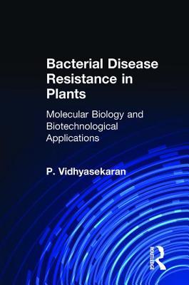 Bacterial Disease Resistance in Plants - Vidhyasekaran, P