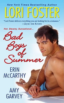 Bad Boys of Summer - Foster, Lori, and McCarthy, Erin, and Garvey, Amy